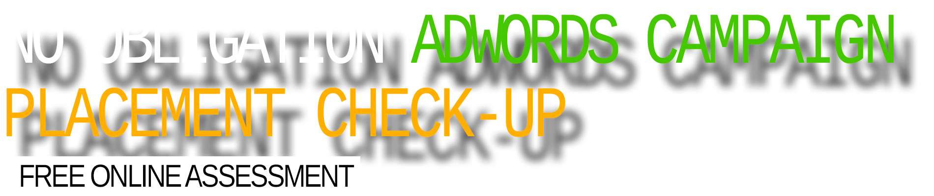 No Obligation AdWords Campaign Placement Check-Up
